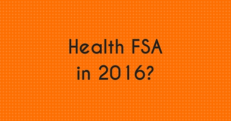 Plan now to Use Health Flexible Spending Arrangements in 2016 ...